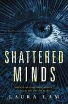 Shattered Minds - A Pacifica Novel ebook by Laura Lam