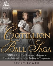 The Cotillion Ball Saga - Books 1-3 ebook by Becky Lower