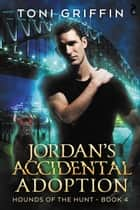 Jordan's Accidental Adoption ebook by Toni Griffin