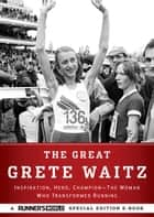The Great Grete Waitz ebook by The Editors of Runner's World