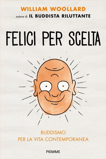 Felici per scelta eBook by William Woollard