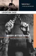 Every Bitter Thing ebook by Leighton Gage