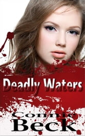 Deadly Waters ebook by Connie Beck