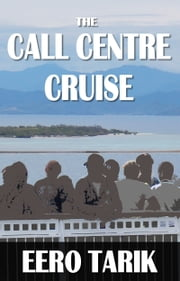 The Call Centre Cruise ebook by Eero Tarik