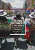 Indigenous Women's Movements in Latin America ebook by Stéphanie Rousseau,Anahi Morales Hudon