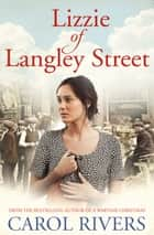 Lizzie of Langley Street ebook by Carol Rivers