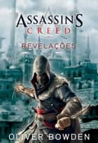 Assassin's Creed - Revelações ebook by Oliver Bowden