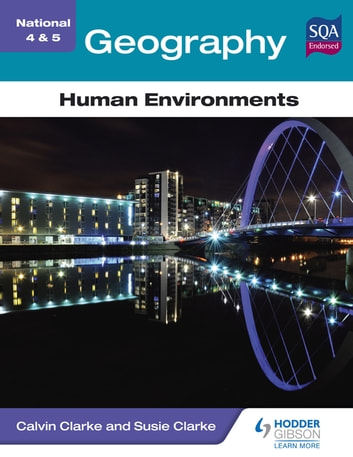 National 4 & 5 Geography: Human Environments ebook by Calvin Clarke,Susan Clarke