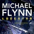 Lodestar audiobook by Michael Flynn