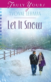 Let It Snow ebook by Yvonne Lehman