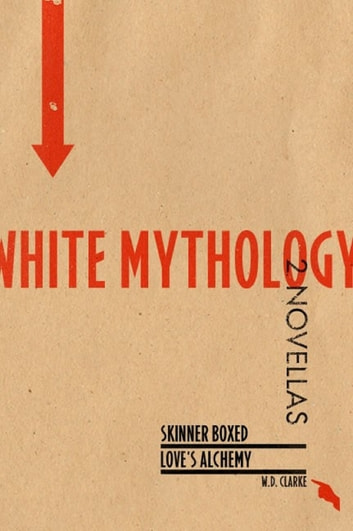 White Mythology: Two Novellas ebooks by W.D. Clarke