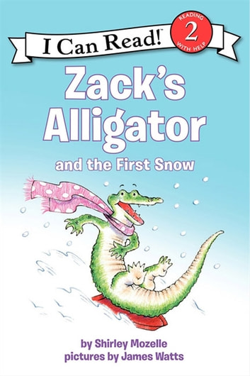 Zack's Alligator and the First Snow ebook by Shirley Mozelle