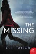 The Missing - A Novel ebook by C. L. Taylor