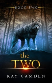 The Two - The Alignment Series, #2 ebook by Kay Camden