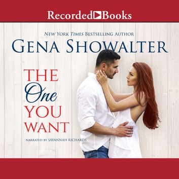 The One You Want audiobook by Gena Showalter