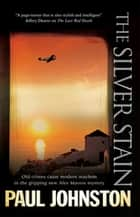 Silver Stain, The ebook by Paul Johnston
