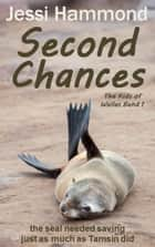 Second Chances - The Kids of Welles Bend, #1 ebook by Jessi Hammond