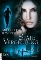 Späte Vergeltung ebook by Michelle Raven