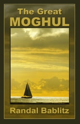 The Great Moghul ebook by Randal Bablitz