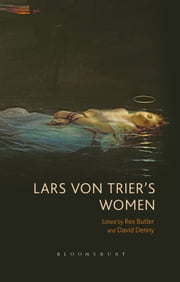 Lars von Trier's Women ebook by Dr Rex Butler,David Denny
