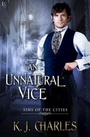 An Unnatural Vice ebook by KJ Charles