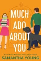 Much Ado About You ebook by Samantha Young