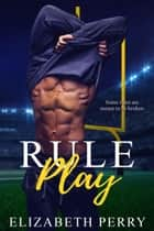 Rule Play ebook by Elizabeth Perry