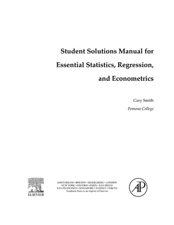 Student Solutions Manual For Essential Statistics Regression And Econometrics