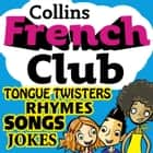 French Club for Kids: The fun way for children to learn French with Collins livre audio by Rosi McNab