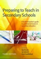 Preparing To Teach In Secondary Schools: A Student Teacher'S Guide To Professional Issues In Secondary Education ebook by Valerie Brooks