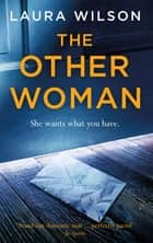The Other Woman - A Christmas newsletter sparks this addictive psychological thriller you won't be able to put down ebook by Laura Wilson