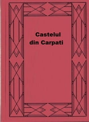 Castelul din Carpati ebook by Jules Verne