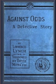Against Odds ebook by Lawrence L. Lynch