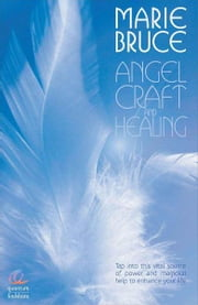 Angel Craft and Healing ebook by Marie Bruce