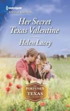 Her Secret Texas Valentine ebook by Helen Lacey