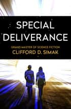 Special Deliverance ebook by Clifford D. Simak