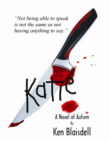 Katie:A Novel of Autism ebook by Ken Blaisdell