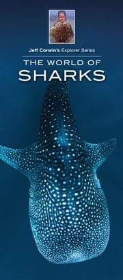 The World of Sharks ebook by Jeffrey Corwin,James Kavanagh