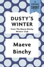 Dusty's Winter ebook by Maeve Binchy