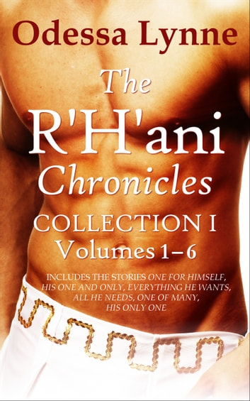 The R'H'ani Chronicles Collection 1, Volumes 1-6 ebook by Odessa Lynne