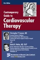 Contemporary Guide to Cardiovascular Therapy™ ebook by Christopher P. Cannon, MD