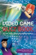 The Video Game Quiz Book - 1,200 Questions on Video Games ebook by Louie Falls
