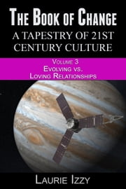 The Book of Change: Loving vs. Evolving Relationships ebook by Laurie Izzy