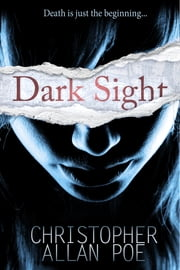 Dark Sight ebook by Christopher Allan Poe