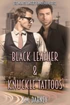 Black Leather & Knuckle Tattoos ebook by