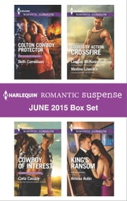 Harlequin Romantic Suspense June 2015 Box Set - Colton Cowboy Protector\Cowboy of Interest\Hidden Heart\Desert Heat\King's Ransom ebook by Beth Cornelison,Carla Cassidy,Lindsay McKenna,Merline Lovelace,Amelia Autin