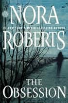 The Obsession eBook par Nora Roberts