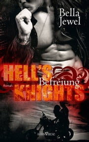 Hell's Knights - Befreiung ebook by Bella Jewel, Corinna Bürkner