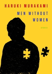 Men Without Women - Stories ebook by Haruki Murakami, Philip Gabriel, Ted Goossen