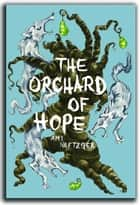 The Orchard of Hope ebook by Amy Neftzger